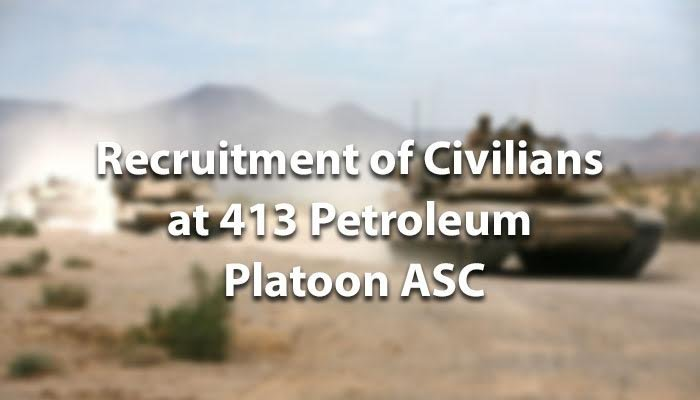 RECRUITMENT OF CIVILIANS AT 413 PETROLEUM PLATOON ASC