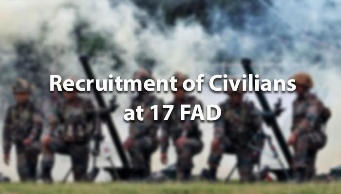 RECRUITMENT OF CIVILIANS AT 17 FAD
